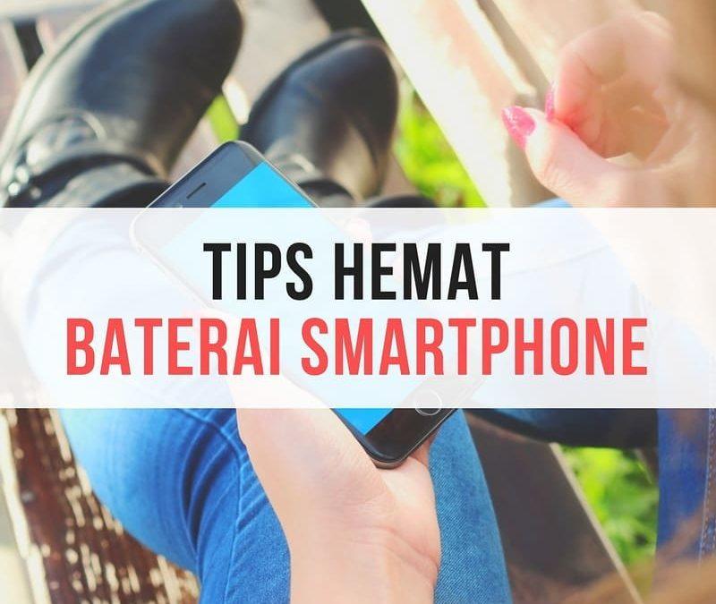 Tips Hemat Baterai Smartphone